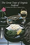 Cole, Adrian: The Great Tastes of Virginia Seafood: A Cookbook and Guide to Virginia Waters