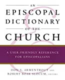Armentrout, Don S.: An Episcopal Dictionary of the Church: A User-Friendly Reference for Episcopalians