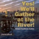 Yes! We'll gather at the river! by Barbara…