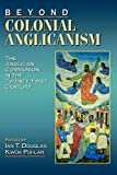 Kwok, Pui-Lan: Beyond Colonial Anglicanism: The Anglican Communion in the Twenty-First Century