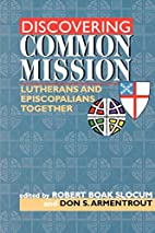 Discovering Common Mission: Lutherans and…