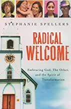 Radical Welcome: Embracing God, the Other…