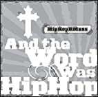 And the Word Was Hip Hop by Church…