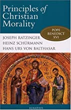 Principles of Christian Morality by Heinz…