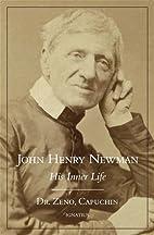 John Henry Newman: His Inner Life by…
