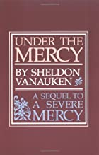 Under the mercy by Sheldon Vanauken