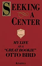 Seeking a Center: My Life As a Great…