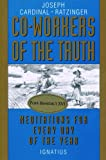 Joseph Cardinal Ratzinger: Co-Workers of the Truth: Meditations for Every Day of the Year