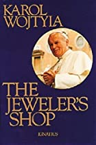 The Jeweler's Shop by Pope John Paul II