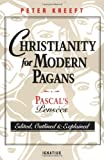 Kreeft, Peter: Christianity for Modern Pagans: Pascal's Pensees