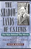 Kreeft, Peter: The Shadow-Lands of C.S. Lewis: The Man Behind the Movie