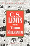 Kreeft, Peter: C.S. Lewis for the Third Millenium: Six Essays on the Abolition of Man