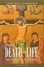 From Death to Life: The Christian Journey by…