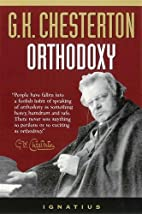 Orthodoxy by G. K. Chesterton