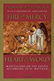 Leiva-Merikakis, Erasmo: Fire of Mercy, Heart of the Word: Meditations on the Gospel According to Saint Matthew