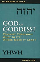 God or Goddess?: Feminist Theology : What Is…