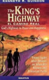 Guindon, Kenneth R.: The King's Highway: El Cannino Real  God's Highway to Peace and Happiness