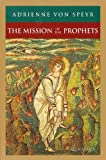 Speyr, Adrienne Von: The Mission of the Prophets