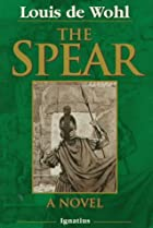The Spear: A Novel of the Crucifixion by…