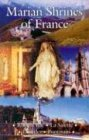 Marian Shrines of France by Francis Mary