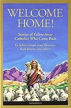 Welcome Home!: Stories of Fallen-Away…