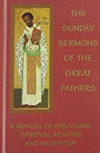 The Sunday sermons of the great Fathers by…