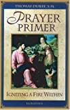 Dubay, Thomas: Prayer Primer: Igniting a Fire Within