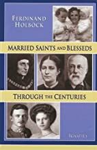Married Saints and Blesseds: Through the…