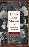 Hickey, Penny: Drink of the Stream: Prayers of Carmelite