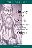 Henri De Lubac: History and Spirit: The Understanding of Scripture According to Origen