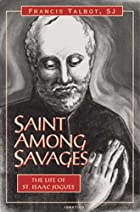 Saint Among Savages: The Life of St. Isaac…