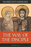 Leiva-Merikakis, Erasmo: The Way of the Disciple