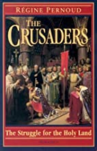 The Crusaders: The Struggle for the Holy…