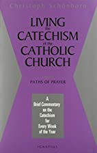 Living the Catechism of the Catholic Church:…