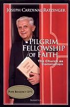Pilgrim Fellowship of Faith: The Church as…