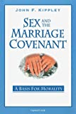 Kippley, John F.: Sex And The Marriage Covenant: A Basis for Morality