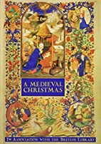 A Medieval Christmas by British Library.