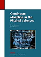 Continuum modeling in the physical sciences…