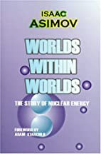 Worlds Within Worlds : The Story of Nuclear…