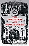 Dostoyevsky, Fyodor: The Insulted and Humiliated