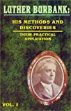 Luther Burbank His Methods and Discoveries and Their Practical Application