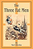 Yuri Olesha: The Three Fat Men