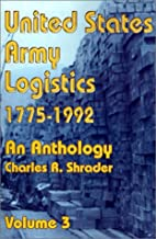 United States Army Logistics 1775-1992: An…
