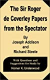 Steele, Richard: The Sir Roger De Coverley Papers from the Spectator