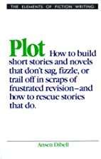 Plot (Elements of Fiction Writing) by Ansen…
