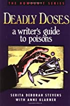 Deadly Doses: A Writer's Guide to Poisons by&hellip;