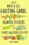 Wigand, Molly: How to Write and Sell Greeting Cards, Bumper Stickers, T-Shirts and Other Fun Stuff