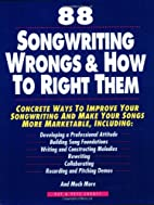 88 Songwriting Wrongs and How to Right Them:…