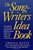 Davis, Sheila: The Songwriter&#39;s Idea Book: 40 Strategies to Excite Your Imagination, Help Your Design Distinctive Songs, and Keep Your Creative Flow