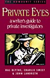 Hal Blythe: Private Eyes: A Writer's Guide to Private Investigating (Howdunit Writing)